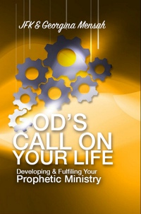 God's Call On Your Life: Developing & Fulfilling Your Prophetic Ministry