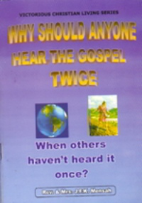 Why Should Anyone Hear The Gospel Twice