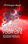 God's Call On Your Life: Developing & Fulfilling Your Apostolic Ministry