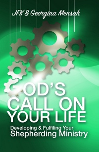 God's Call On Your Life: Developing & Fulfilling Your Shepherding Ministry
