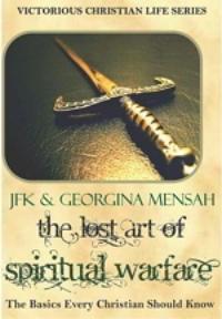 The Lost Art of Spiritual Warfare