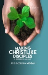 Making Christlike Disciples: A Reference Manual