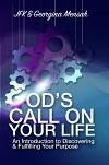 God's Call On Your Life: An Introduction to Discovering and Fulfilling Your Purpose